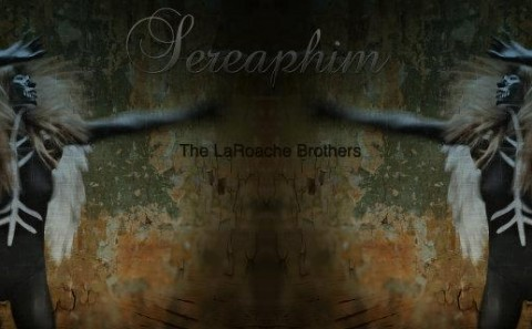 Seraphim by The LaRoache Brothers